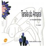Tarsila do Amaral - Nádia Battella Gotlib