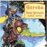 Gereba - Dom Quixote Xote Xote (CD)