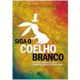Siga O Coelho Branco - Osmar Trindade