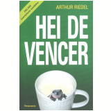 Hei de Vencer (Ebook) - Arthur Riedel