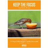 Keep The Focus (Ebook) - Ana Flavia Miziara