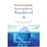 Espiritualidade Emocionalmente Saudavel - Peter Scazzero