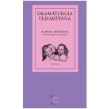 Dramaturgia Elizabetana - Barbara Heliodora