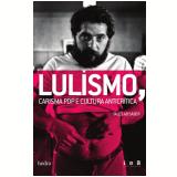 Lulismo, Carisma Pop E Cultura Anticrítica (Edição de Bolso) - Tales Ab'saber