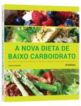 A Nova Dieta De Baixo Carboidrato - Laura Lamont