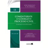 Comentários Ao Código De Processo Civil - (vol 9) - Arts. 485 A 508 - Da Sentença E Da Coisa Julgada - João Francisco N. Da Fonseca