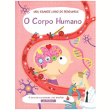 O Corpo Humano: Meu Grande Livro de Perguntas - Yoyo Books