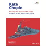 A História de Uma Hora e Outros Contos (Vol. 24) - Kate Chopin