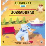 Brincando com Dobraduras 8� Edi��o Vol. 2 - Thereza Chemello