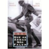 1961 Que as Armas N�o Falem - Paulo Markun, Duda Hamilton