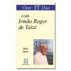 Orar 15 Dias com Irm�o Roger de Taiz�