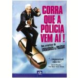 Corra que a Polícia Vem Aí! - Dos Arquivos do Esquadrão de Polícia (DVD) - Leslie Nielsen