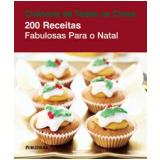 200 Receitas Fabulosas para o Natal - Hamlyn