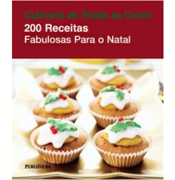 200 Receitas Fabulosas para o Natal