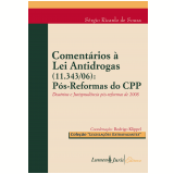 Coment�rios � Lei Antidrogas (11.343/06): P�s-reformas do CPP - 2010 (Ebook) - Souza