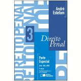 Direito Penal - Vol. 3 - Parte Especial - Arts. 184 A 285 - 2� Ed. 2013 (Ebook) - Andr� Estefam