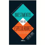 Investimentos Para Não Especuladores - Mauro Calil, Paulo Roberto Portinho De Carvalho