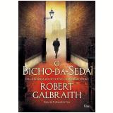O Bicho-da-Seda - Robert Galbraith