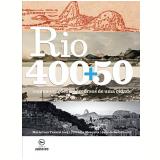 Rio 400+50 Comemora�oes E Percursos De Uma Cidade - Jo�o de Souza Leite