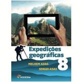 Expedições Geográficas - 8º Ano - Melhem Adas, Sergio Adas