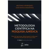 Metodologia Científica na Pesquisa Jurídica - 9ª Ed. 2017 - João Bosco Medeiros, Antonio Henriques