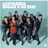 Edgar e os Tais - Cantárida (CD) - Edgar E Os Tais