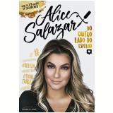 Alice Salazar - Do Outro Lado do Espelho - Alice Salazar