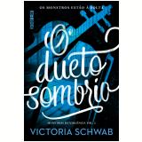 O Dueto Sombrio - Victoria Schwab