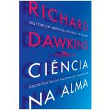 Ciência na Alma - Escritos de Um Racionalista Fervoroso - Gillian Somerscales
