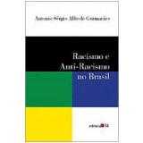Racismo e Anti-Racismo no Brasil - Antonio Sérgio Alfredo Guimarães