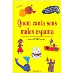 Livros - Quem Canta seus Males Espanta - João Mendes de Almeida Junior, Zarifi Ale, Theodora Maria Mendes de Almeida ... - 9788573400540
