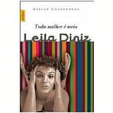Toda Mulher É Meio Leila Diniz - Mirian Goldenberg