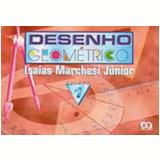 Desenho Geométrico - 1 - Ensino Fundamental II - IsaÍas Marchesi JÚnior