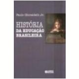 História da Educação Brasileira 2ª Edição - Paulo Ghiraldelli Junior
