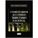 Coment�rios ao C�digo Tribut�rio Nacional Artigos 96 a 138 Vol. 2 2� Edi��o - Hugo de Brito Machado