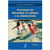 Prevenção da Obesidade na Infância e na Adolescência - Vera LÚcia Perino Barbosa