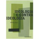 Ideologia e Contraideologia - Alfredo Bosi