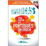 Superdicas para Manter Seu Português em Ordem - Marilena E. de Lauro Montanari, Edna M. Barian Perrotti