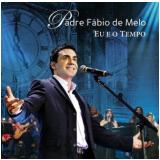 Padre Fabio De Melo - Eu E O Tempo (CD) -