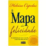 O Mapa Da Felicidade - Helo�sa Capelas