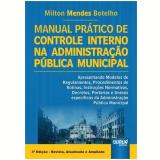 Manual Pratico De Controle Interno Na Administraçao Publica Municipal - Milton Mendes Botelho
