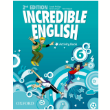 Incredible English 6 - Activity Book - Second Edition - Morgan, Phillips, Slaterry