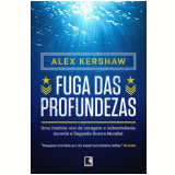 Fuga Das Profundezas - Alex Kershaw