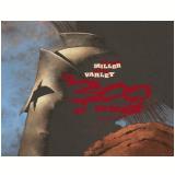 Os 300 de Esparta - Frank Miller