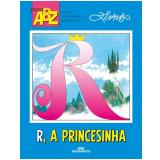R, A Princesinha - Ziraldo Alves Pinto