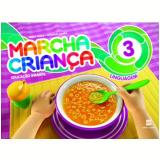 Marcha Criança Linguagem - (Vol. 3) - Educação Infantil - Teresa Marsico, Armando Coelho