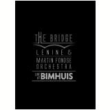 Lenine & Martin Fondse Orchestra - The Bridge Live At Bimhuis (cd) + (DVD) - Lenine & Martin Fondse Orchestra