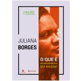 O Que é Encarceramento Em Massa? - Juliana Borges