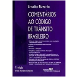 Comentários ao Código de Trânsito Brasileiro  - Arnaldo Rizzardo