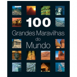 100 Grandes Maravilhas do Mundo - Ciranda Cultural